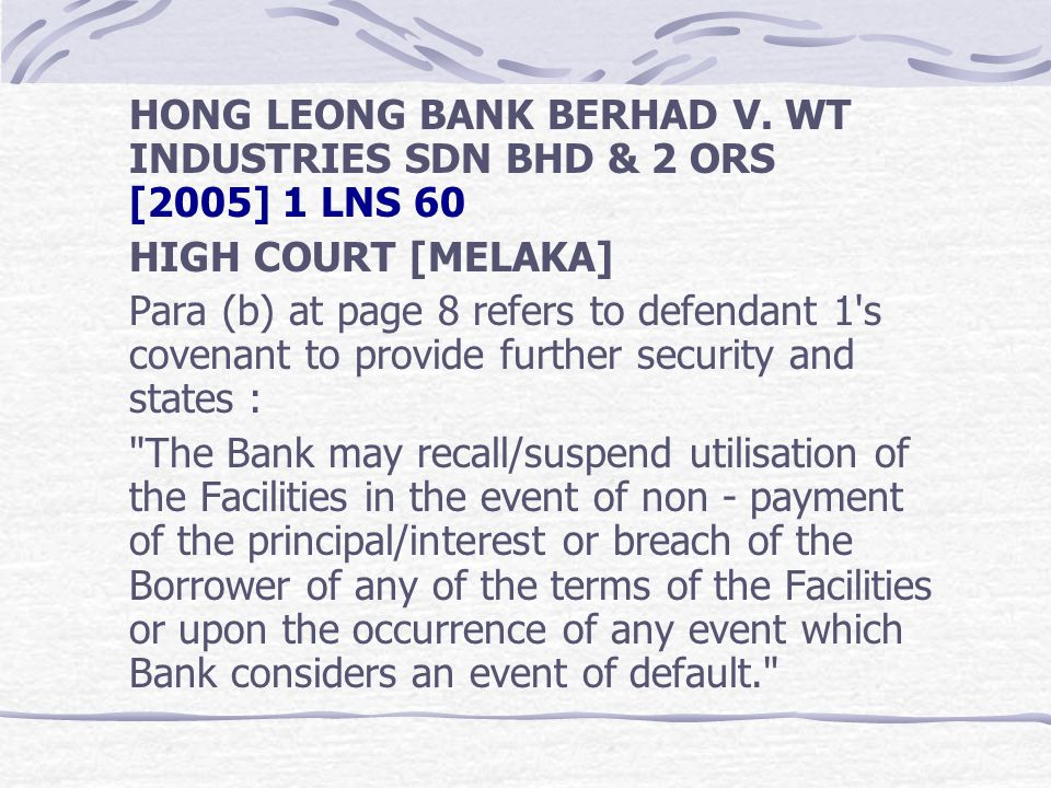 HONG LEONG BANK BERHAD V. WT INDUSTRIES SDN BHD & 2 ORS [2005] 1 LNS 60